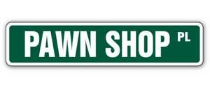 PAWN SHOP Street Sign buy gold jewelry coins trade| Indoor/Outdoor