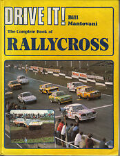 Drive It! Complete Book of Rallycross - History Cars Circuits Equipment Stars +