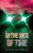In the Nick of Time Reader (Rollercoasters) By Robert Swindells