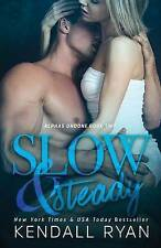 Slow & Steady: Alphas Undone - Book Two, Ryan, Kendall, Good Book