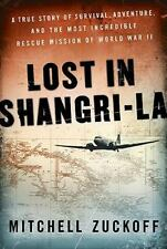 LOST IN SHANGRI-LA: A True Story of Survival, Adventure, and Rescue Mission