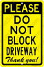 Please Do Not Block Driveway Aluminum Metal Sign Made in the USA UV Pro 8x12