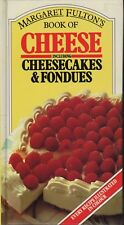 MARGARET FULTON'S BOOK OF CHEESE INCLUDING CHEESECAKES & FONDUES - HC - LIKE NEW