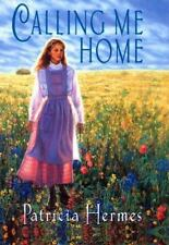 Calling Me Home (Avon Camelot Books) by Hermes, Patricia