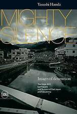 Mighty Silence Images of Destruction: The Great Earthquake and Tsunami of East J