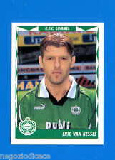 FOOTBALL 99 BELGIO Panini-Figurina -Sticker n. 260 - VAN KESSEL - LOMMEL -New