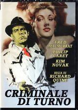 CRIMINALE DI TURNO (1954 di Richard Quine) Kim Novak Fred MacMurray DVD NUOVO