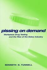 Pissing on Demand: Workplace Drug Testing and the Rise of the Detox Industry (Al