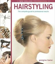 Hairstyling: The Complete Guide to Professional ... by Fowler, Georgina Hardback