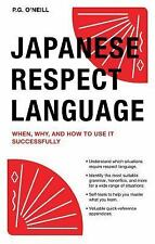 Japanese Respect Language : When, Why, and How to Use It Successfully by P....