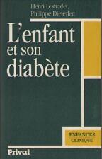 L'Enfant et son Diabète - Henri Lestradet & Philippe Dieterlen