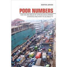 Poor Numbers: How We Are Misled by African Development Statistics and What to Do