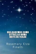 Brilharemos Como Estrelas Numa Noite de Verão by Rosemary Finatti (2014,...