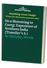 On a Shoestring to Coorg: Experience of Southern ... by Murphy, Dervla Paperback