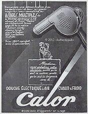PUBLICITE CALOR DOUCHE ELECTRIQUE SECHE CHEVEUX HAIR DRYER DE 1929 FRENCH AD PUB