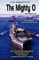 The Mighty O: USS Oriskany Cva-34 (Paperback or Softback)