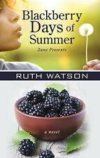 Blackberry Days of Summer by Ruth P Watson (Hardback, 2017)