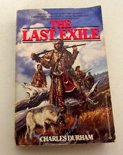 The Last Exile by Charles Durham 1989 Paperback SIGNED 18th Century Canada