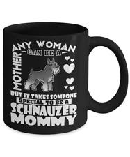 Schnauzer Coffee Mug, Standard Schnauzer Mug, Schnauzer Mom Mug.