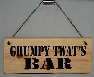 Pub Door Sign Plaque GRUMPY TWAT BAR Adult Rude Hanging Man Cave Den Garage Shop