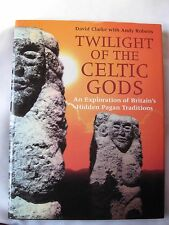 Twilight of the Celtic Gods   Exploration of Britain's Hidden Pagan Traditions