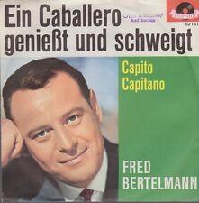 """7"""" Fred Bertelmenn Ein Caballero genießt und schweigt / Capito Capitano 60`s"""