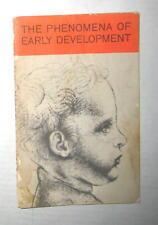 The Phenomena Of Early Development Baby Infant Care 1959 Booklet Paperback Book
