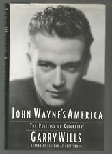 John Wayne's America : The Politics of Celebrity by Garry Wills 1997 HC/DJ