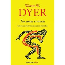 TUS ZONAS ERRONEAS, POR: WAYNE W. DYER