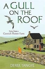 A Gull on the Roof: Tales from a Cornish Flower Farm (Minack Chronicles), Tangye