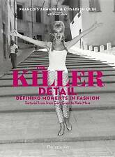 NEW The Killer Detail: Defining Moments in Fashion by Elisabeth Quin
