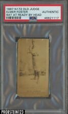 1887 N172 Old Judge Elmer Foster Bat At Ready By Head PSA Authentic