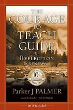 The Courage to Teach Guide for Reflection and Renewal by Parker J. Palmer...