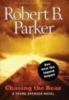 Chasing the Bear: A Young Spenser Novel by Parker, Robert B.