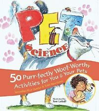 Pet Science: 50 Purr-fectly Woof-Worthy Activities for You & Your Pets by Gunte