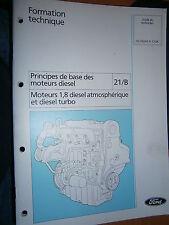 Ford : documentation principe de base moteur diesel 1.8D 1.8TD - 21/B CG7639