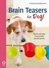 Brain teasers for dogs Quick and easy homemade puzzle games 9781846892721