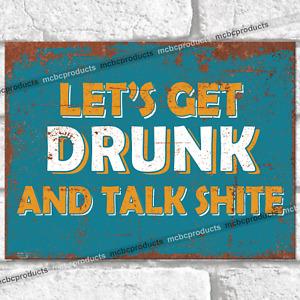LET'S GET DRUNK Funny Metal Signs Vintage Retro Man Cave Rude Joke Tin Shed Sign
