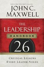 The Leadership Handbook: 26 Critical Lessons Every Leader Needs, Maxwell, John C