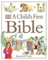 A Child's First Bible by Taylor B.S.  Th.M., Dr Kenneth N