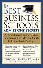 The Best Business Schools : Admissions Secrets and Guide