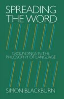 Spreading the Word : Groundings in the Philosophy of Language, Paperback by B...