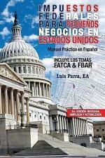 IImpuestos Federales para Pequenos Negocios en Estados Unidos by Luis Parra...