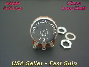 Alpha A500K Audio Taper 18mm Long Shaft Guitar Potentiometer Full Size Pot 500K