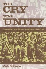 The Cry Was Unity: Communists and African Americans, 1917-36 (Paperback or Softb
