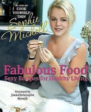 Fabulous Food: Sexy Recipes for Healthy Living by Sophie Michell (Hardback, 200…