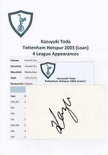 KAZUYUKI TODA TOTTENHAM HOTSPUR 2003 (LOAN) ORIGINAL HAND SIGNED CUTTING/CARD
