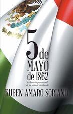 Cinco de Mayo De 1862 : La Historia Paranormal de un Soldado Moribundo by...