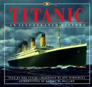 Titanic: An Illustrated History by Lynch, Donald Book The Fast Free Shipping