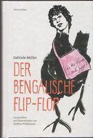Gabriele Müller: Der bengalische Flip-Flop (N)